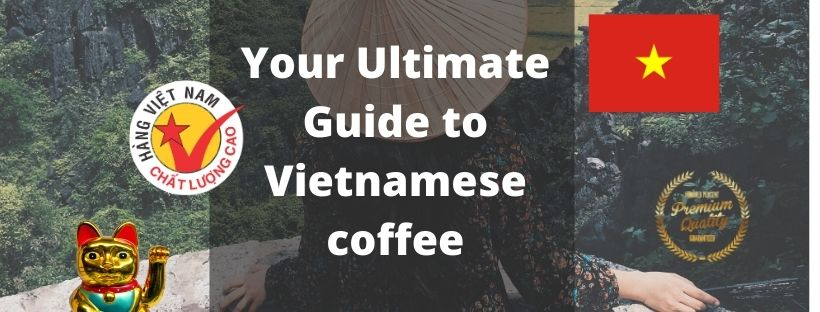 The Ultimate Guide to Vietnamese Coffee