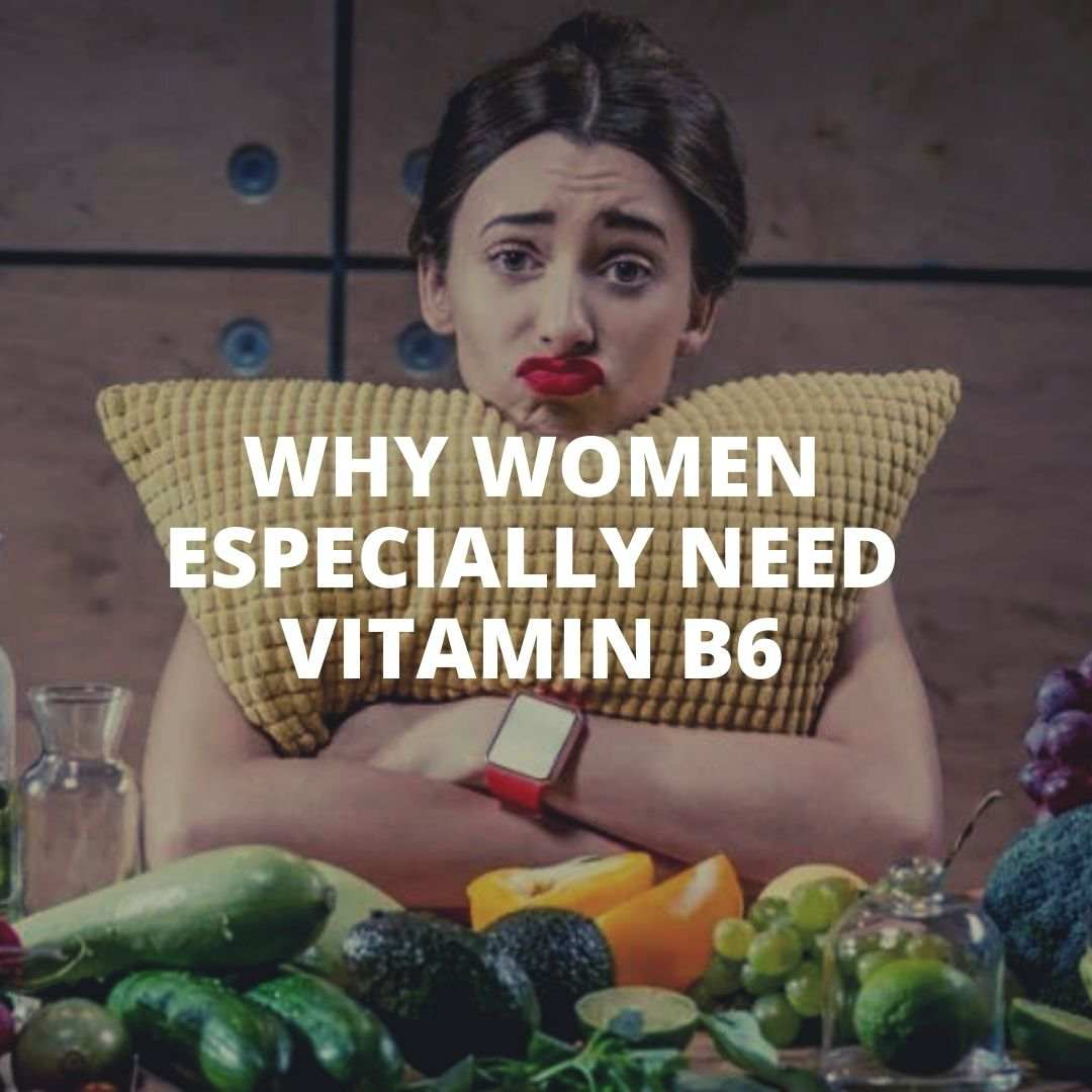 Vitamin B6 and why need for woman