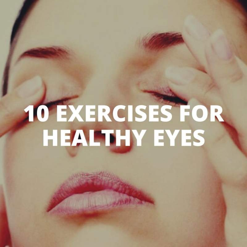 Best10 exercises for healthy eyes