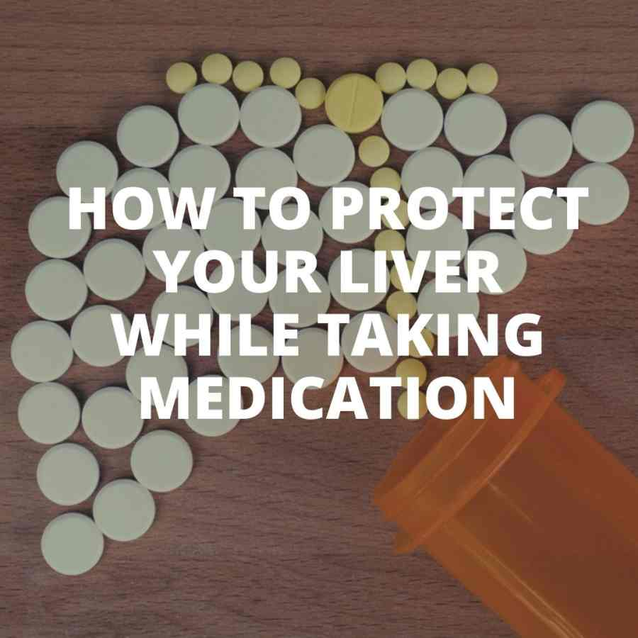 How can I keep my liver healthy while on medication