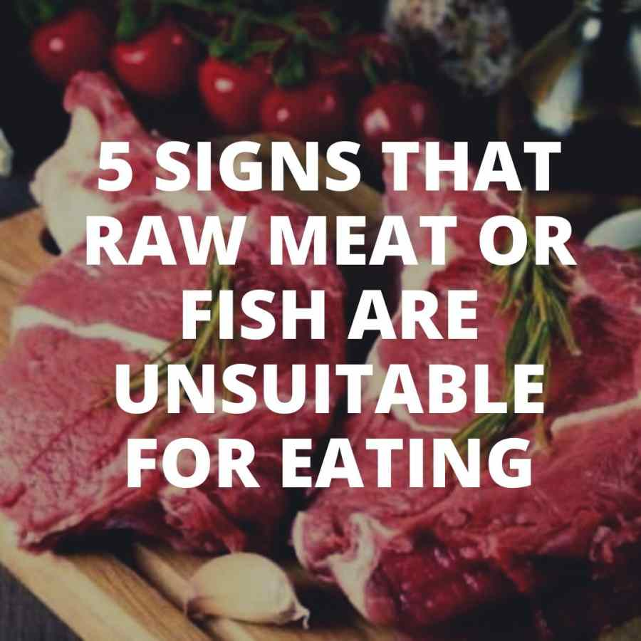 How to know raw meat or fish are unsuitable for eating