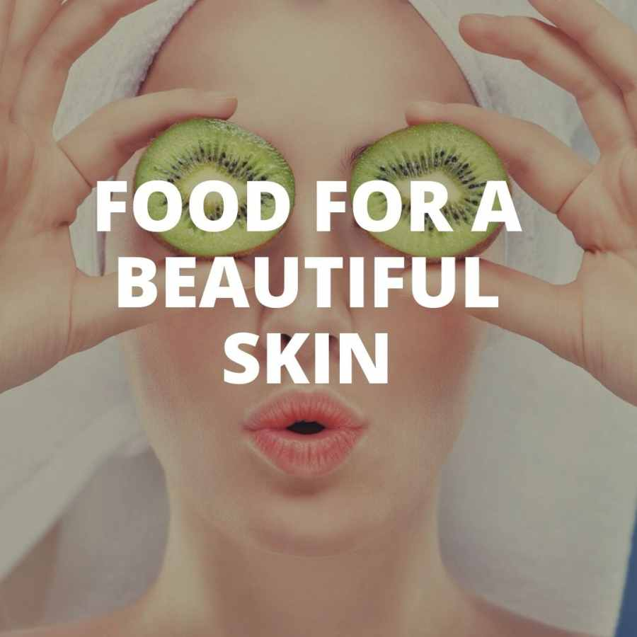 What to eat to be beautiful and have healthy skin?
