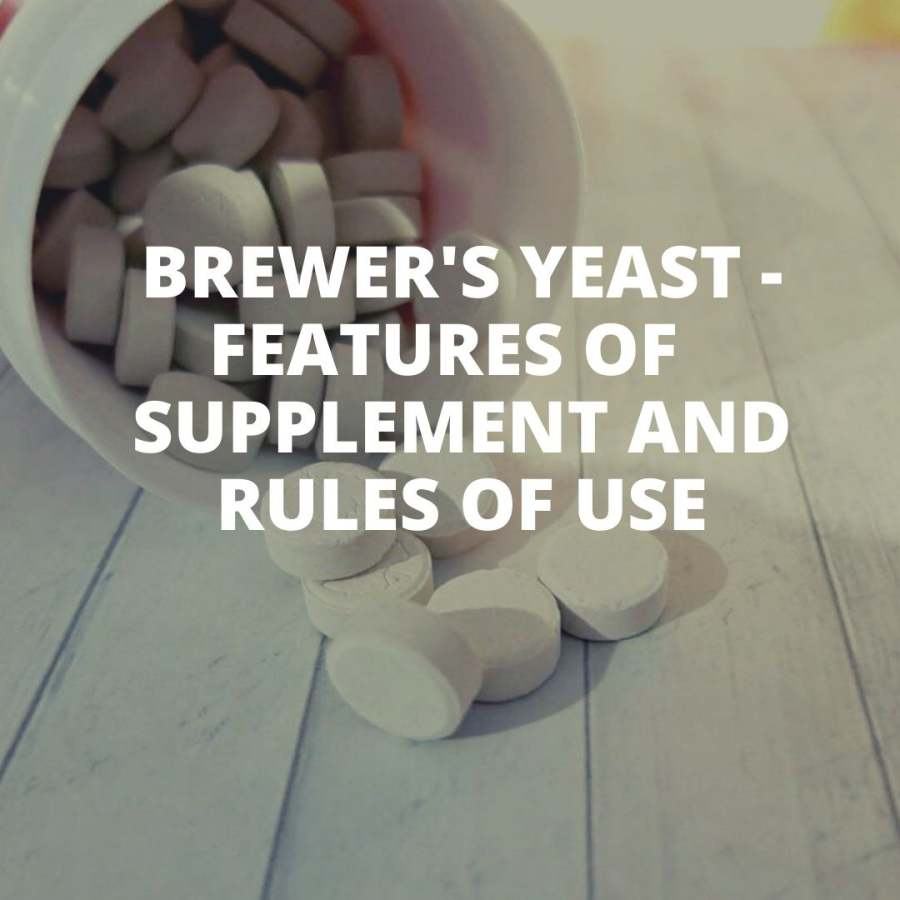 Brewer's yeast - Features of supplement and rules of use