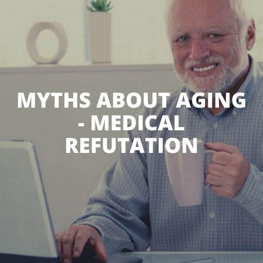 Myths about aging medical refutation